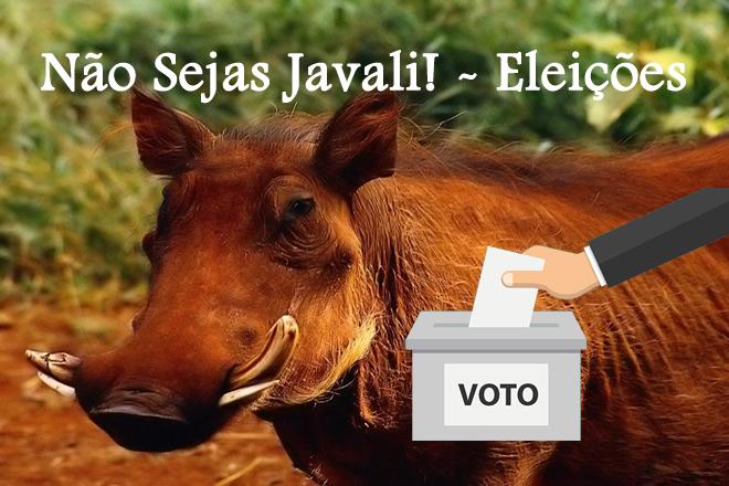 Não sejas Javali! – Eleições