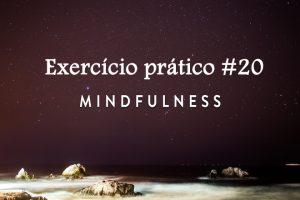 Exercício Prático de Mindfulness #20