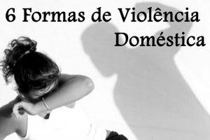 6 Formas de Violência Domestica