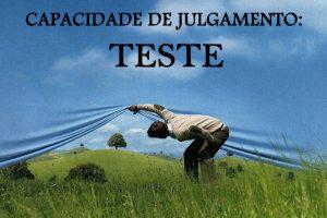 CAPACIDADE DE JULGAMENTO: TESTE